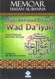 Memoar Hasan Al Bana Mudzakkiratud Da'wah Wad Da'iyah