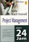 Alpha Teach Yourself: Project Management dalam 24 Jam