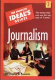 The Complete Ideal's Guides: Journalism