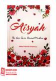 Aisyah - Ibu Dan Guru Ummat Muslim