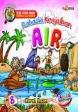 Seri Sains Anak RAHASIA KEAJAIBAN AIR